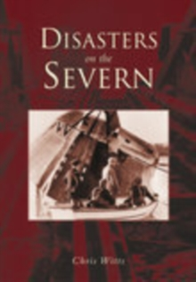 Disasters on the Severn, Paperback Book