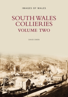 South Wales Collieries : Volume 2, Paperback Book