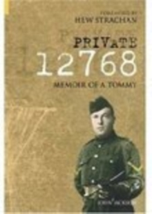 Private 12768 : Memoir of a Tommy, Paperback Book