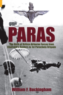 Paras : The Untold Story of the Birth of the Parachute Regiment, Paperback Book