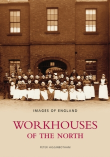 Workhouses of the North, Paperback Book