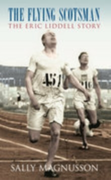 Flying Scotsman : The Eric Liddell Story, Paperback Book