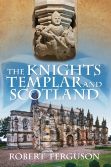 The Knights Templar and Scotland, Hardback Book