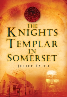The Knights Templar in Somerset, Paperback Book