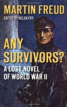 Any Survivors? : A Lost Novel of World War Two, Paperback Book