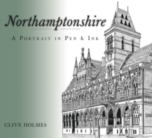 Northamptonshire : A Portrait in Pen & Ink, Paperback Book