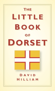The Little Book of Dorset, Hardback Book