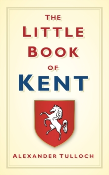 The Little Book of Kent, Hardback Book