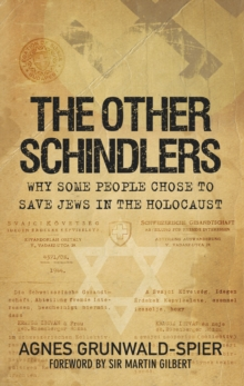 The Other Schindlers : Why Some People Chose to Save Jews in the Holocaust, Paperback Book
