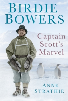 Birdie Bowers: Captain Scott's Marvel, Hardback Book