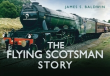 The Flying Scotsman Story, Hardback Book