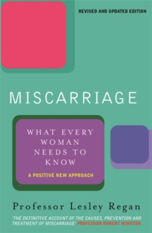 Miscarriage: What Every Woman Needs to Know, Paperback Book
