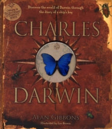 Charles Darwin : Discover the World of Darwin Through the Diary of a Ship's Boy, Hardback Book