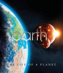 Earth: The Life of a Planet, Hardback Book
