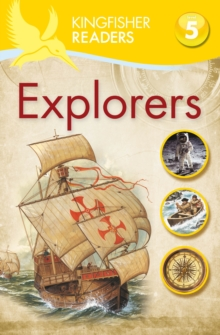Kingfisher Readers: Explorers (Level 5: Reading Fluently), Paperback Book