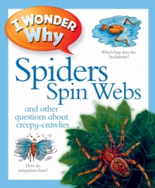 I Wonder Why Spiders Spin Webs, Paperback Book
