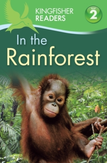 Kingfisher Readers: In the Rainforest (Level 2: Beginning to Read Alone), Paperback Book