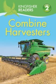 Kingfisher Readers: Combine Harvesters (Level 2 Beginning to Read Alone), Paperback Book