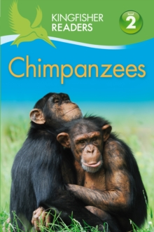 Kingfisher Readers: Chimpanzees (Level 2 Beginning to Read Alone), Paperback Book