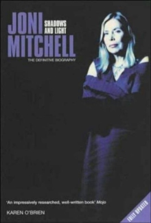 Joni Mitchell : Shadows and Light - The Definitive Biography, Hardback Book