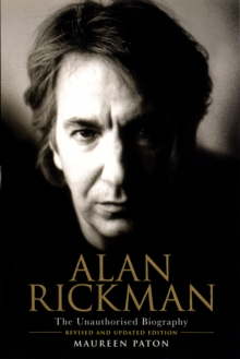 Alan Rickman : The Unauthorised Biography, Paperback Book