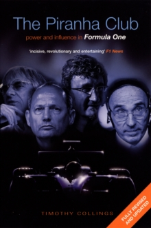 The Piranha Club : Power and Influence in Formula One, Paperback Book