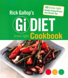 Rick Gallop's Gi Diet Green-Light Cookbook Eating Recipes and Lifestyle Tips, Paperback Book