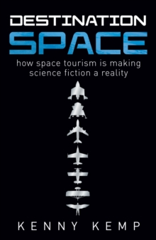 Destination Space : Making Science Fiction a Reality, Paperback Book