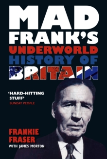 Mad Frank's Underworld History of Britain, Paperback Book