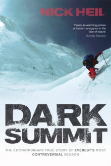 Dark Summit : The Extraordinary True Story of Everest's Most Controversial Season, Paperback Book