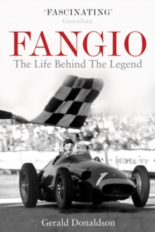 Fangio : The Life Behind the Legend, Paperback Book
