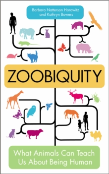 Zoobiquity : What Animals Can Teach Us About Being Human, Paperback Book