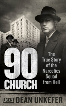 90 Church : The True Story of the Narcotics Squad from Hell, Paperback Book