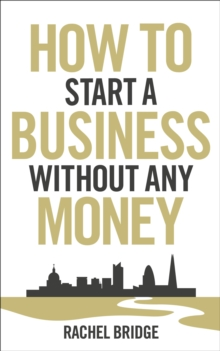 How To Start a Business without Any Money, Paperback Book