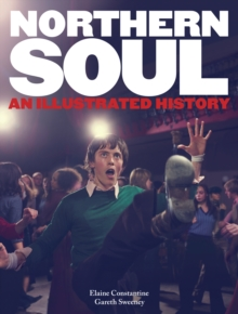 Northern Soul : An Illustrated History, Hardback Book