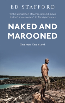 Naked and Marooned : One Man. One Island. One Epic Survival Story, Paperback Book
