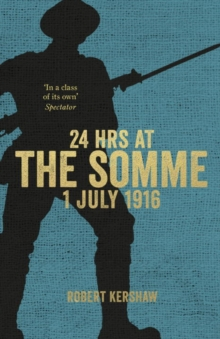 24 Hours at the Somme, Hardback Book