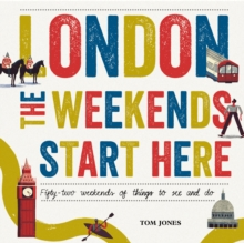 London, The Weekends Start Here, Hardback Book