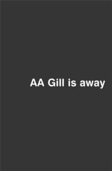 AA Gill is Away, Paperback Book