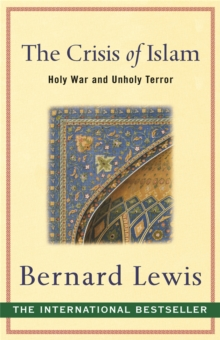 The Crisis of Islam : Holy War and Unholy Terror, Paperback Book