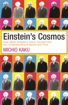 Einstein's Cosmos : How Albert Einstein's Vision Transformed Our Understanding of Space and Time, Paperback Book