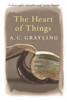 The Heart of Things : Applying Philosophy to the 21st Century, Paperback Book