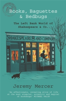 Books, Baguettes and Bedbugs : the Left Bank World of Shakespeare and Co, Paperback Book