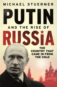 Putin And The Rise Of Russia, Paperback Book