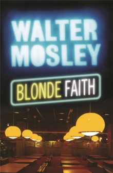 Blonde Faith : Easy Rawlins 11, Paperback Book
