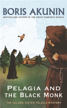 Pelagia and the Black Monk : The Second Sister Pelagia Mystery, Paperback Book