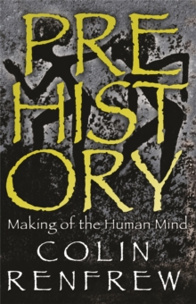 Prehistory : The Making of the Human Mind, Paperback Book