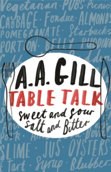 Table Talk : Sweet and Sour, Salt and Bitter, Paperback Book