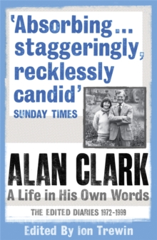Alan Clark: A Life in his Own Words, Paperback Book