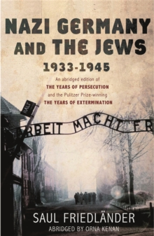 Nazi Germany and the Jews : 1933-1945, Paperback Book